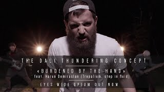 The Dali Thundering Concept - Burdened by the Hand ft. Harun Demiraslan [OFFICIAL MUSIC VIDEO]