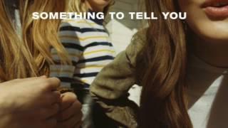 Something To Tell You by Haim