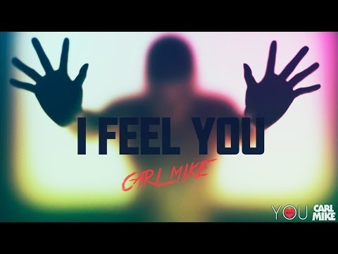 Carl Mike - I Feel You