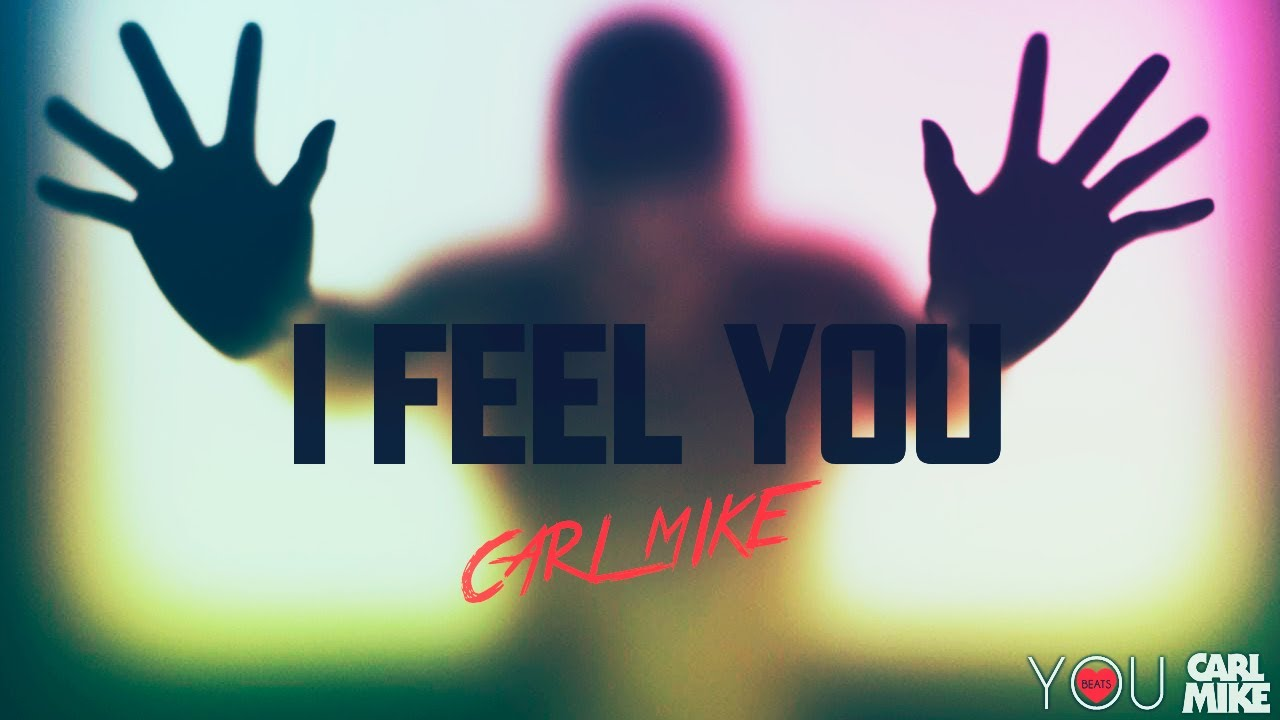 Carl Mike - I Feel You - YouTube