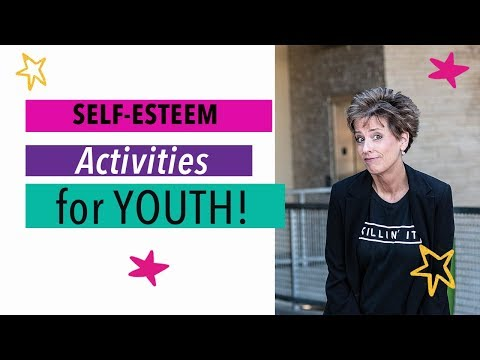 SELF ESTEEM ACTIVITIES FOR YOUTH (GAMES TO USE TODAY!)