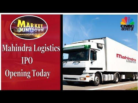 Mahindra Logistics IPO Opening Today | Market Countdown | 31st Oct | CNBC Awaaz