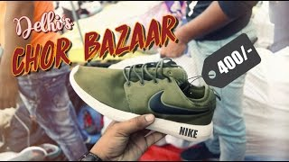 DELHI CHOR BAZAAR EXPOSED | I Phone, DSLR, camera, Nike Adidas Shoes at cheapest price | VLOG 13