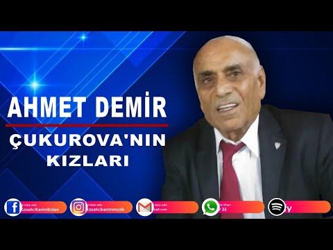 AHMET DEMİR - ÇUKUROVA^'NIN KIZLARI