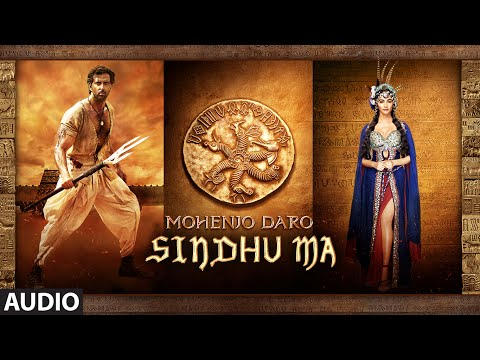 Sindhu Ma Song Lyrics From Mohenjo Daro