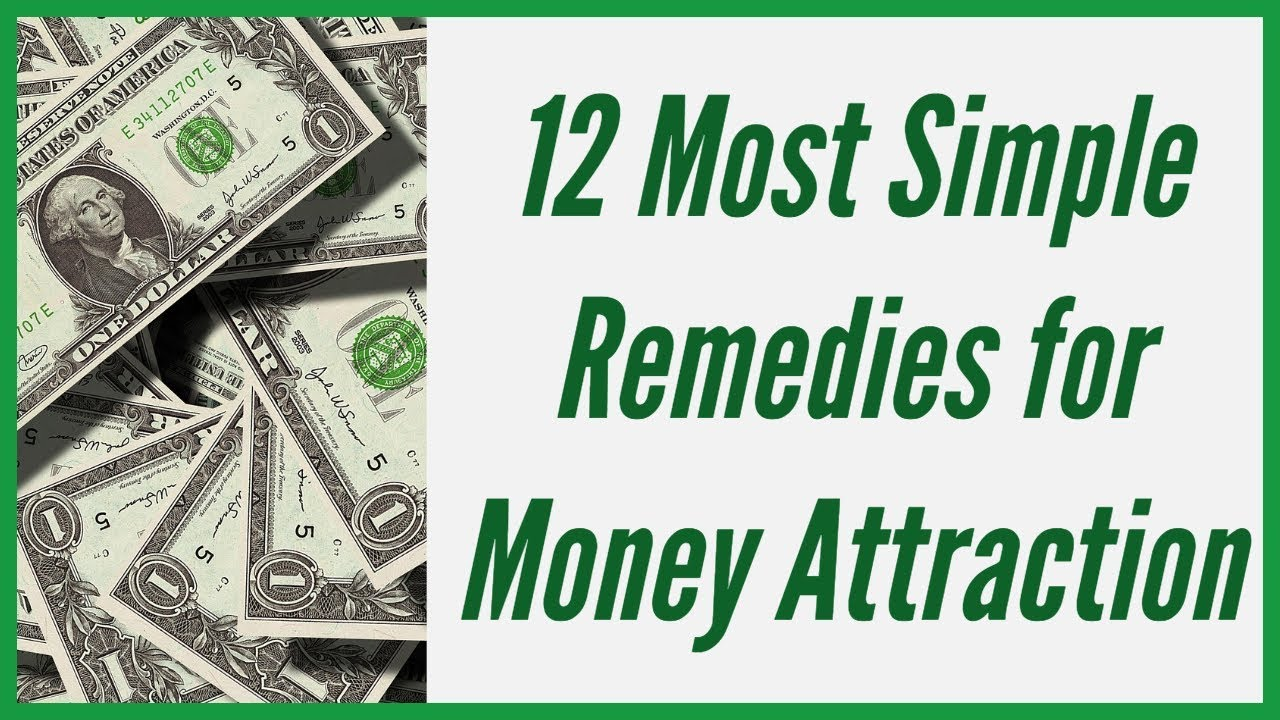 12 Most Simple Remedies for Money Attraction