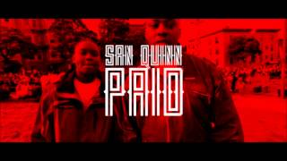 San Quinn ft. Los Rakas - Paid [HD] [New 2013]