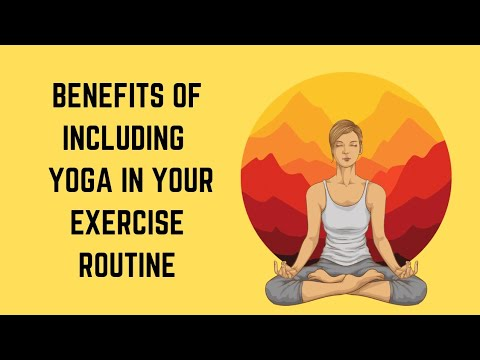 5 Exceptional Benefits Of Including Yoga In Your Exercise Routine | Healthy Living Tips