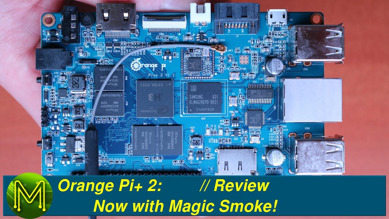 #098 Orange Pi+ 2: Now with Magic Smoke! // Review