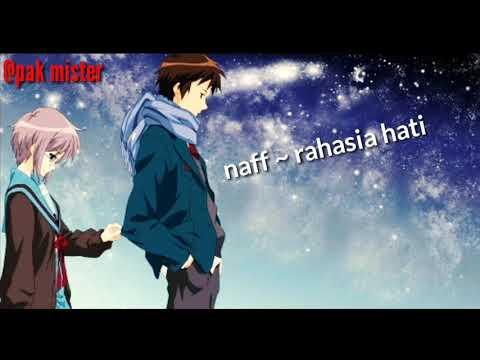 Naff ~ Rahasia Hati... Lagu Galau