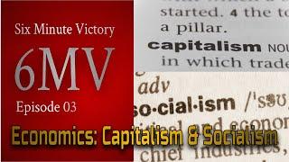Six Minute Victory:  Economics - Socialism and Capitalism - Volume I