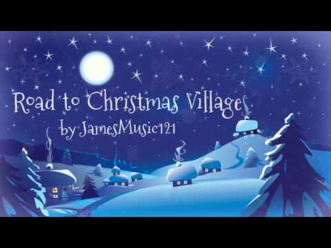 JamesMusic121- Road to Christmas Village (HD)