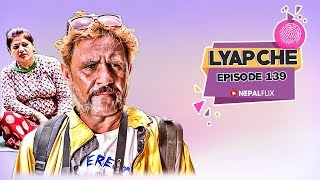 Lyapche Nepali Comedy 139 FULL EPISODE   Nepalflix