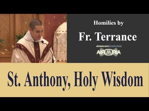 St. Anthony, Loving Fear - Jun 13 - Homily - Fr Terrance