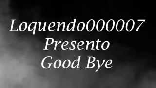 Download Video El tachi Goodbye ( Video Lyrics) Letra MP3 3GP MP4
