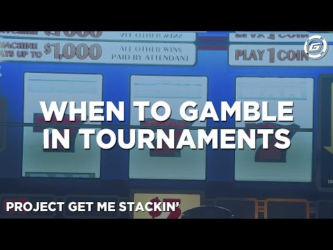 When To Gamble In Poker Tournaments