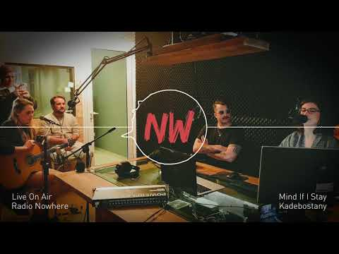 Kadebostany - Mind If I Stay | Radio Nowhere Live On Air