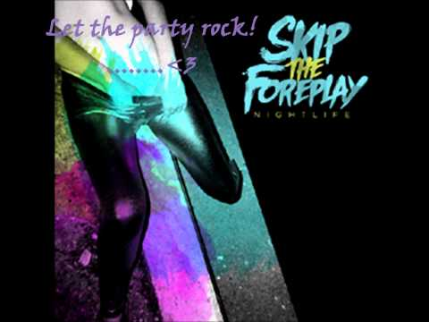 Skip the Foreplay- Champagne Showers lyrics (Cover)