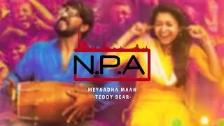 AREA GAANA | Meyaadha Maan | Teddy Bear (TAMIL) -  | NPA Mix