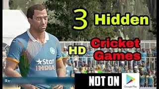3 Hidden Cricket Games for Android Not On Playstore HD Graphics OMG ! 😱