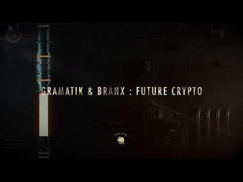 Gramatik & BRANX - Future Crypto
