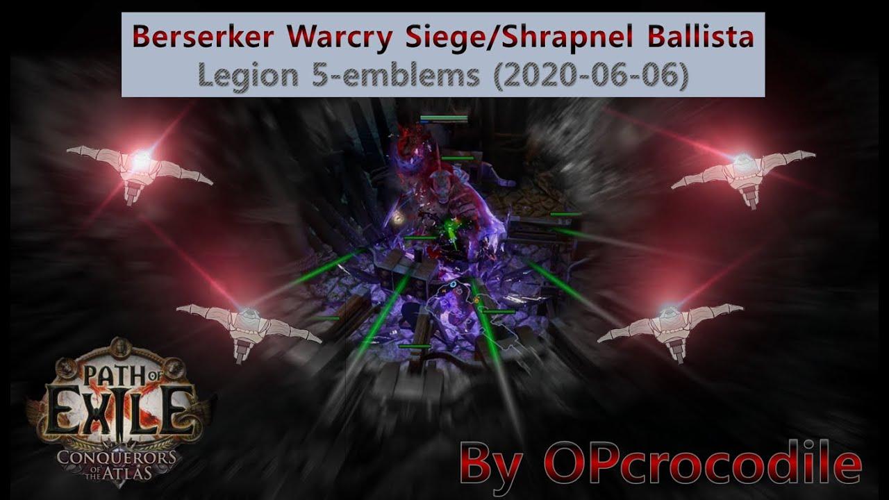 [3.10 POE] Berserker Warcry Siege/Shrapnel Ballista, 5-Legion (2020-06-06)