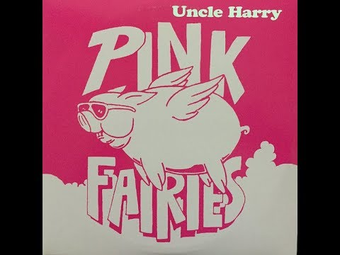 PINK FAIRIES - Uncle Harry (Full Vinyl)