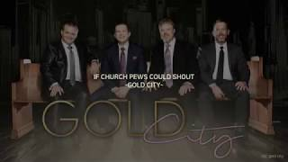 Gold City - If Church Pews Could Shout