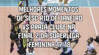 Sesc RJ x Praia Clube (JOGO 2) | Final da Superliga Feminina 17/18 | Melhores Momentos