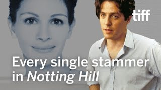 Every single stammer in NOTTING HILL supercut | TIFF 2019
