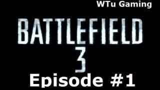 Battlefield 3 Episode #1 Gameplay-WTu Gaming Thumbnail