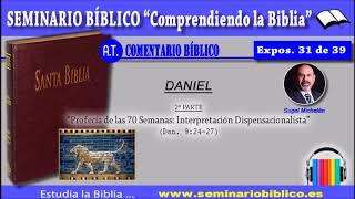 31 – Profecía de las 70 Semanas: Interpretación Dispensacionalista – [Libro de Daniel]
