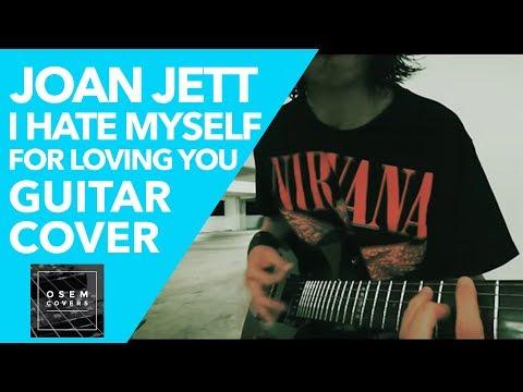 Joan Jett - I Hate Myself For Loving You (guitar cover)