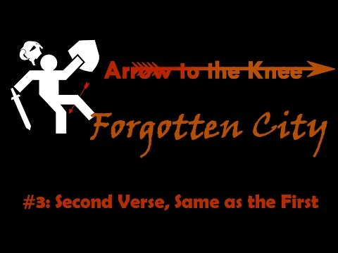 Forgotten City #3: Second Verse, Same as the First!