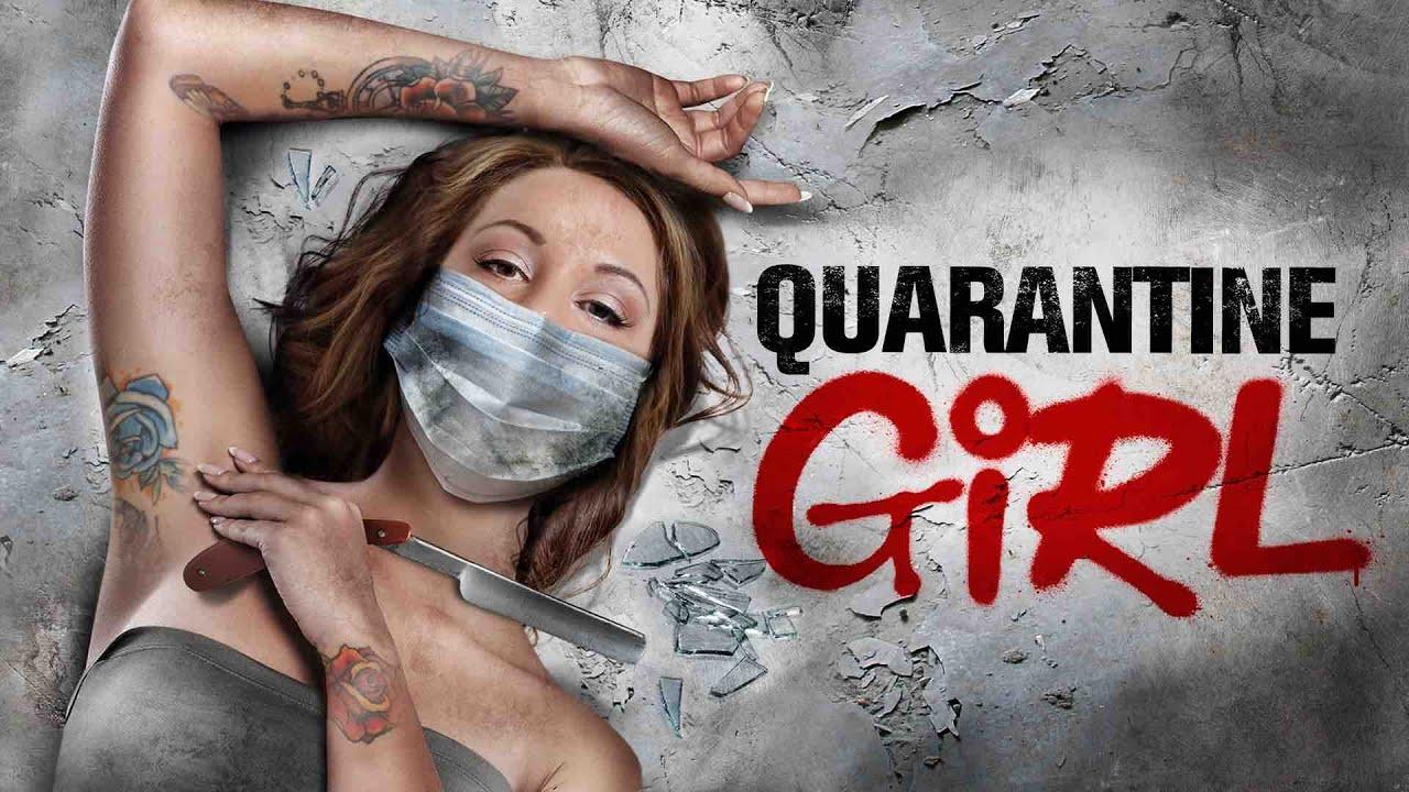 Movie of the Day: Quarantine Girl (2020) by Nicole D'Angelo, Gregory Hatanaka