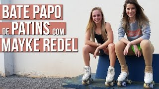 #BatePapodePatins com Mayke Redel | Sou Luna, Sonhos, Competição, Machucados...