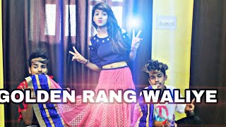 GOLDEN RANG - GURI (Full Song) Satti Dhillon | dance choreography