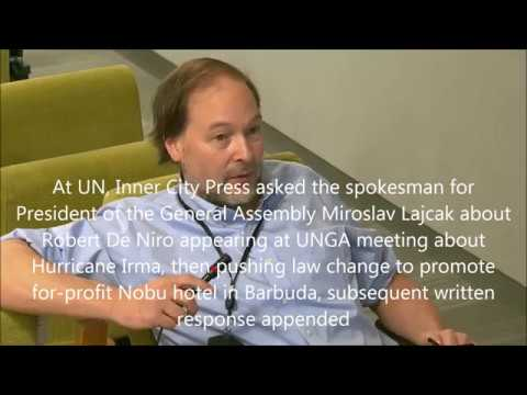 Inner City Press asked UNPGA Spox About De Niro Pushing Hotel in Barbuda After UNGA Speech