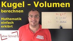 Kugel -  Volumen berechnen | Mathematik - einfach erklärt | Lehrerschmidt