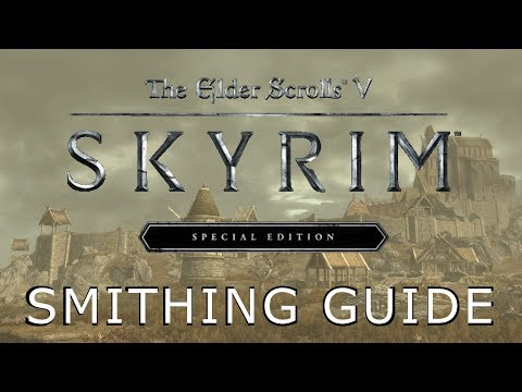 Skyrim Special Edition Smithing Guide (without Exploits)
