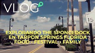 Explorando the Spongedock en Tarpon Springs Florida - Food - Festival - Family
