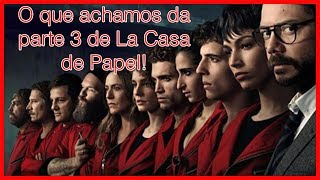 LA CASA DE PAPEL, PARTE 3 - COM SPOILER   TGI MOVIE TIME