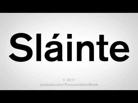 How To Pronounce Slainte