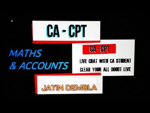 Accounts & Maths Live Class   MATHS TRICKS CA - CPT  JATIN DEMBLA   CA-CPT