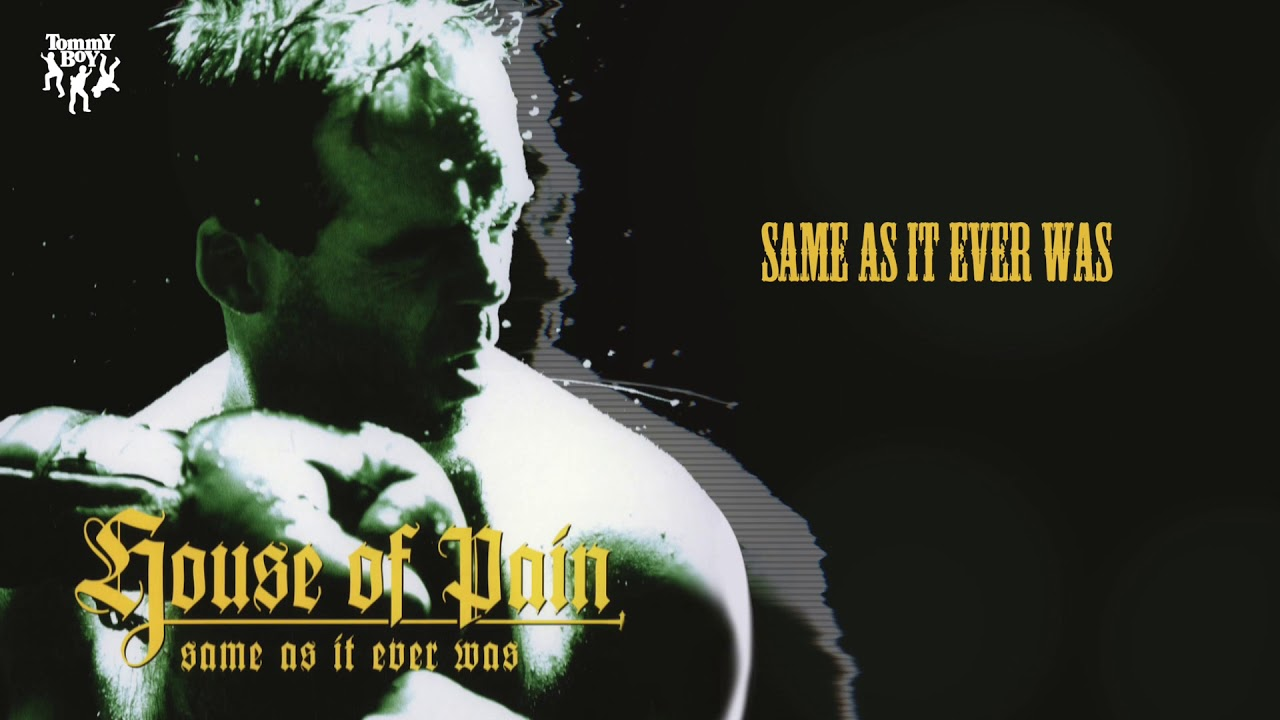 Download House of Pain - Same As It Ever Was