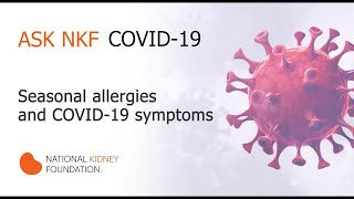 Seasonal Allergies vs Coronavirus (COVID-19) Symptoms | National Kidney Foundation
