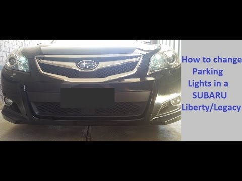 How To Change Parking Lights In A Subaru Liberty Legacy