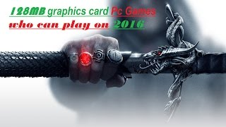 128MB graphics card PC Games 2016 (HD)
