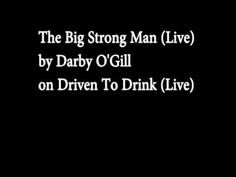 The Big Strong Man (Live) - Darby O'Gill