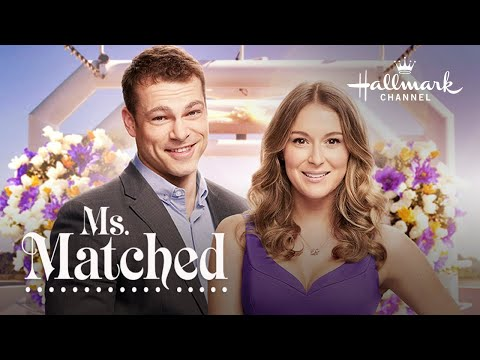 Ms. Matched  Starring Alexa Penavega and Shawn Roberts  Hallmark Channel